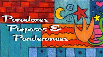 Paradoxes, purposes an ponderances - general thoughts on culture and current events by Artist BZTAT